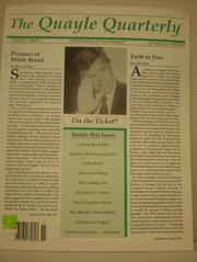 "When we reminisce about the early 1990s, we'll no doubt recall, fondly or otherwise, the Dan Quayle days. The Quayle Quarterly fell into the ""otherwise"" category. It's a glossy 8.5""X11"" that appeared in political bookstores and occasionally in more mainstream outlets. It looked good, read well and was edited by folks who knew how to spell ""potato."""