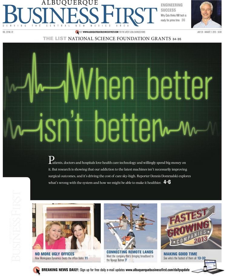 Our nation's addiction to health care technology has sent the cost of patient care skyrocketing, and it isn't necessarily improving surgical outcomes. Reporter Dennis Domrzalski delves into the costs and benefits of health care technology in this week's print edition of Albuquerque Business First.