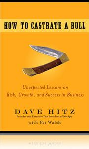 "How to Castrate a Bull: Unexpected Lessons on Risk, Growth, and Success in Business By Dave Hitz Amazon link Amazon's description: ""Dave Hitz likes to solve fun problems. He didn't set out to be a Silicon Valley icon, a business visionary, or even a billionaire. But he became all three. It turns out that business is a mosaic of interesting puzzles like managing risk, developing and reversing strategies, and looking into the future by deconstructing the past. As a founder of NetApp, a data storage firm that began as an idea scribbled on a placemat and now takes in $4 billion a year, Hitz has seen his company go through every major cycle in business—from the Jack-of-All-Trades mentality of a start-up, through the tumultuous period of the IPO and the dot-com bust, and finally to a mature enterprise company.  With colorful examples and anecdotes, How to Castrate a Bull is a story for everyone interested in understanding business, the reasons why companies succeed and fail, and how powerful lessons often come from strange and unexpected places."""