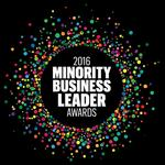 The 2016 Minority Business Leader Awards honorees have been announced