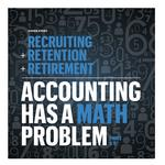 Accounting's math problem: Recruiting + retention + retirement = challenges
