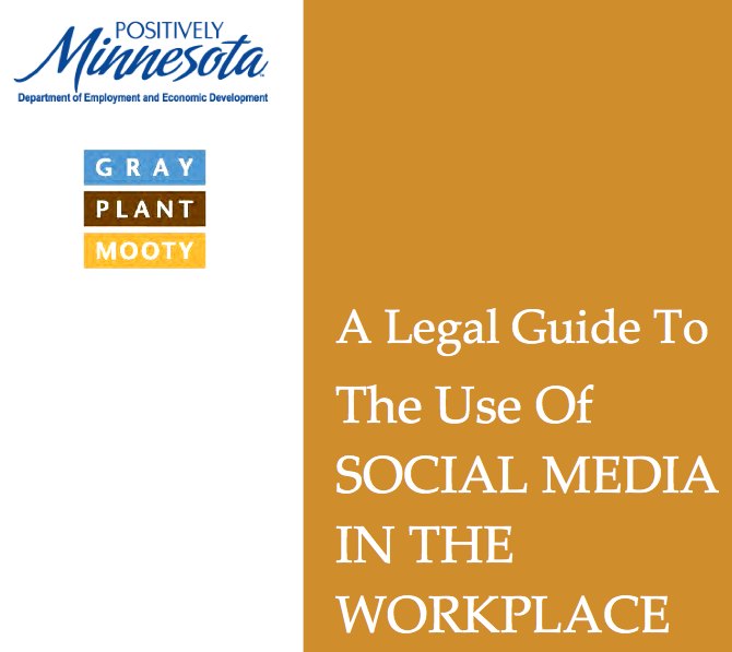Gray Plant Mooty lawyers and the Minnesota Department of Employment and Economic Development have published asocial media legal guide for businesses.