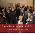 Out of the Office, Feb. 5, 2016: Power — it's what's for breakfast