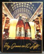 Hey, Gimme an I.C. Light (Pittsburgh Brewing Co.)