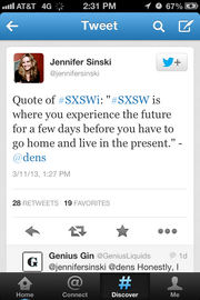 """Alisha Templeton of Ameristar Casino dubbed this as the quote of the festival: """"#SXSWi is where you experience the future for a few days before you have to go home and live in the present."""" – Dennis Crawley, creator of Foursquare"""