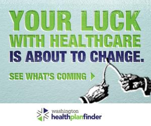Washington Healthplanfinder launched its introductory web and radio advertising in August 2013. The early ads were designed to raise awareness about the upcoming Oct. 1 launch of Healthplanfinder. The advertising budget is one of the things that will be cut in 2014.