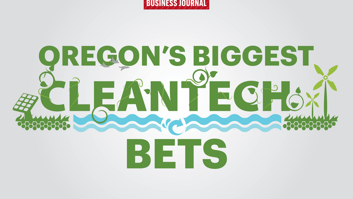 Here are Oregon's 24 largest bets on cleantech - Portland Business Journal