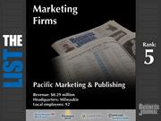 5: Pacific Marketing & Publishing  The full list of the top regional marketing firms - including contact information - is available to PBJ subscribers.  Not a subscriber? Sign up for a free 4-week trial subscription to view this list and more today