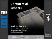 4: Bank of the West  The full list of the top regional commercial lenders - including contact information - is available to PBJ subscribers.  Not a subscriber? Sign up for a free 4-week trial subscription to view this list and more today