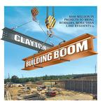 Clayton building boom: $500 million in projects to bring workers, more than 1,000 residents