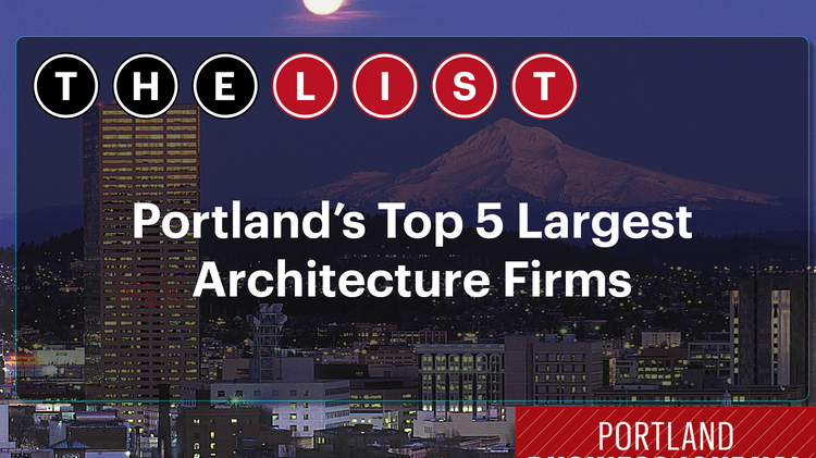 List leaders what sustains portland 39 s top 5 largest for Architecture firms portland