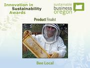 Product finalist: Bee Local  Read more about Bee Local and the other 2012 Innovation in Sustainability Awards honorees.