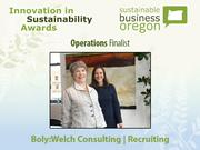 Operations finalist: Boly:Welch Consulting | Recruiting  Read more about Boly:Welch and the other 2012 Innovation in Sustainability Awards honorees.