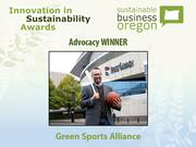 Advocacy winner: Green Sports Alliance  Read more about Green Sports Alliance and the other 2012 Innovation in Sustainability Awards honorees.