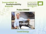 Product winner: Lucid Energy  Read more about Lucid Energy and the other 2012 Innovation in Sustainability Awards honorees.