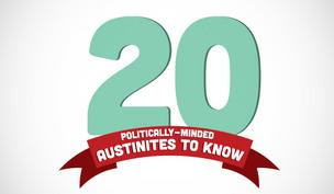 Click through to get details, including contact information, on 20 politically minded Austinites.
