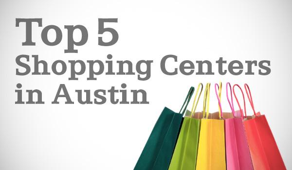 Click through the slideshow for the top five shopping centers in Austin.