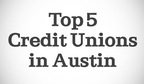 Click through this slideshow to see the top five credit unions in Austin.