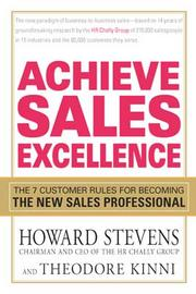 """The Book: Achieve Sales Excellence, by Howard StevensThe basics: Book examines the sales process from the buyer's perspective.The recommendation: """"The material was so fresh and very true from my own personal experience that I used it to launch a sales consulting practice."""" – Bill Hart, New Sales Solutions."""