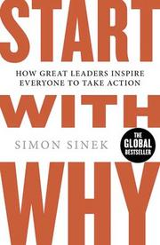 """The Book: """"Start With Why"""" by Simon SinekThe basics: The book looks at how starting with the question """"Why?"""" can help people and companies achieve greatness.The recommendation: """"This book has taught me more about strategy, leadership and development than any book I've read. The best quote from the book: 'People don't buy what you do, they buy why you do it.'"""" - R. Bryant Moore, Ashford Advisors Inc."""