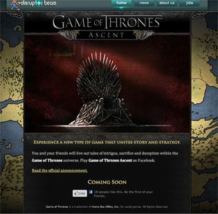 Game of Thrones Ascent is a forthcoming Facebook game based on the popular HBO series, developed by Boston-based Disruptor Beam.