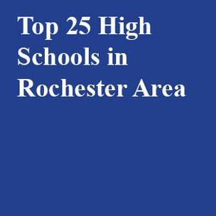 These are the top 25 high schools in the Rochester Area