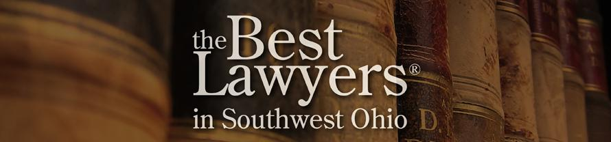 The Best Lawyers in Southwest Ohio