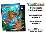 Twokinds Book Printing DrivePledged: $197,512Funded: 790%Date funded: June 9, 2012Publish the first two volumes of Twokinds into high quality books, along with premium hardcover editions.