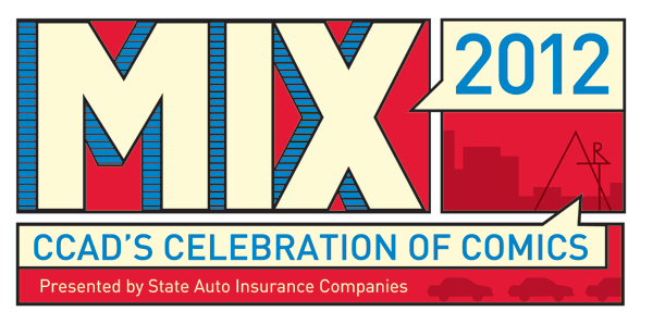 Mix 2012: CCAD's Celebration of Comics is set for Oct. 3-6.
