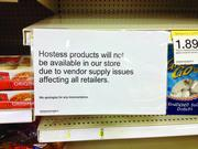 Signs already have appeared on store shelves as they are drained of Hostess products.