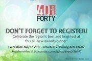 Don't Forget to Register! Event Date: May 17, 2012 - Schuster Performing Arts Center Register online at bizjournals.com/dayton/event/56471
