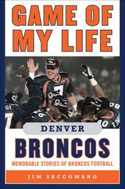 """""""Game of My Life: Denver Broncos: Memorable Stories of Broncos Football"""" by Jim Saccomano, the vice president of corporate communications for the NFL team. Out Sept. 1 from Sports Publishing, the book is an updated look at the Broncos since his 2007 edition. Saccamono and John Elway co-wrote the 2009 book """"Denver Broncos: The Complete Illustrated History."""""""