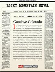 The final front page of the Rocky Mountain News, published Feb. 27, 2009, included a reproduction of the tabloid's first front page a century and a half earlier, when Denver was a dusty settlement in what was then the Kansas Territory.