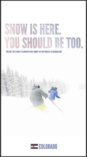 The Colorado Tourism Office ran this ad in the New York Times, trying to lure skiers to the state who may be staying away because of reports of skimpy snow.