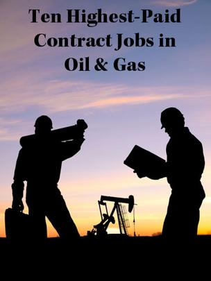 What are the highest-paying contract jobs in oil and gas? Click through for a slideshow on the top 10.