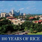 100 years of Rice University in pictures