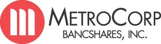 MetroCorp Bancshares Inc. (Nasdaq: MCBI) was the 16th largest bank holding company in Houston by deposits last year and the second largest publicly traded bank company based in Houston.