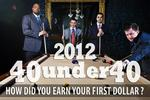 Slideshow: How HBJ's 40 Under 40 made their first <strong>buck</strong>
