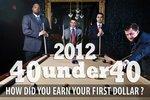 Slideshow: How HBJ's 40 Under 40 made their first buck
