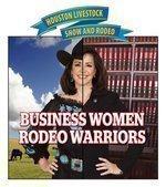 Houston women: Rodeo warriors, business titans