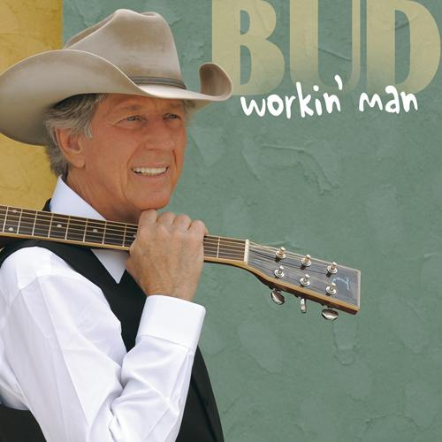 Bud Harmon has been singing and strumming a guitar most of his life. (the cover of his 'Workin' Man' CD)