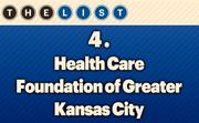 No. 4 Health Care Foundation of Greater Kansas City  2012 Assets: $484,457,721 Location: Kansas City, Mo. For more information, check out the 2013 Top charitable trusts and foundations  available to KCBJ subscribers.
