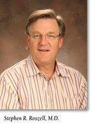 Stephen R. Roszell, M.D.