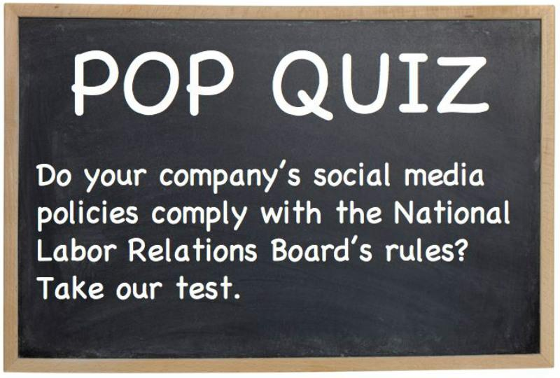 Pop Quiz: Are your social media policies illegal? - Vote for the ...
