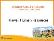 Hawaii Human Resources was the winner of the Healthiest Employer in Hawaii award in the small company category.