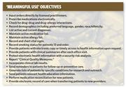 "Medical providers must meet the ""meaningful use"" objectives listed in the box at right to receive financial incentives."