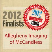 Allegheny Imaging of McCandless, LLC is a finalist in the 2012 Best Places to Work in Western Pennsylvania Awards sponsored by the Pittsburgh Business Times.