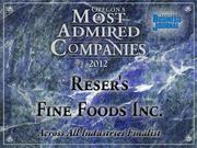 Fast fact: Under CEO Mark Reser, Reser's Fine Foods late last year acquired two operations to put it over the $1 billion mark in annual sales.