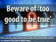 2. Beware of offers that seem 'too good to be true'