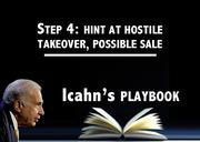 Icahn used the media to telegraph his strategy - most likely to shareholders - of possible hostile takeovers or strategic sales in his activist campaigns aimed at Mentor Graphics and Netflix.